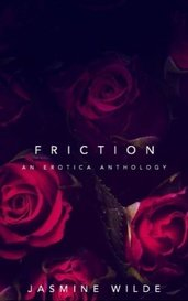 FRICTION: A BWWM EROTICA COLLECTION by Jasmine Wilde