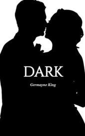 DARK by Germayne King