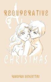 A Recuperative Christmas by Rakurai Densetsu