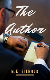 The Author by M.K. Gilmour