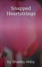 Snapped Heartstrings by Shabby Abby