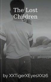 The Lost Children by XXTigerXEyesXX26