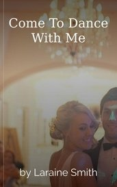 Come To Dance With Me by Laraine Smith