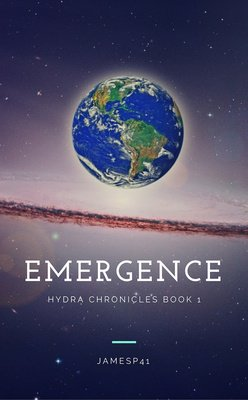 Emergence: Hydra Chronicles Book 1 by JamesP41