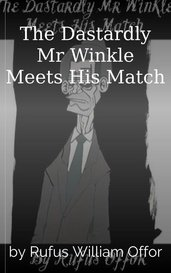 The Dastardly Mr Winkle Meets His Match by Rufus William Offor