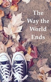 The Way the World Ends by H.G.