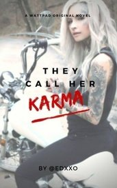 They Call Her Karma by EEDXXO