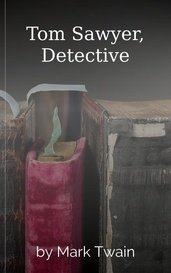 Tom Sawyer, Detective by Mark Twain