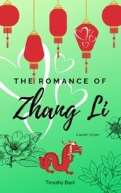 The Romance of Zhang Li by Timothy Baril
