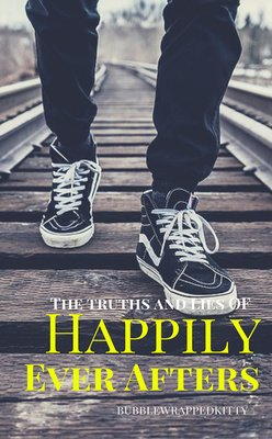 The Truths and Lies of Happily Ever Afters by Artemis Rayne