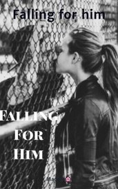 Falling for him by Maddie🌸