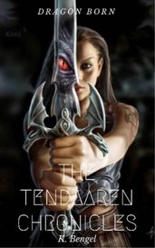 Dragon Born: Book I of the Tendaaren Chronicles by K. Bengel