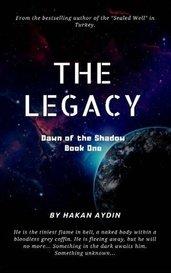 The Legacy: Dawn of the Shadow by HakanAYDIN