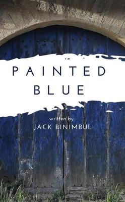 Painted Blue by Jack Binimbul
