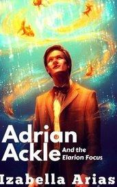 Adrias Ackle and The Elarion Focus by Izabella