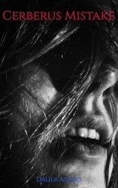 Cerberus Mistake by Dalila Alvizo