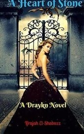 A Heart of Stone: A Draykn Novel by IfrajahElShabazz