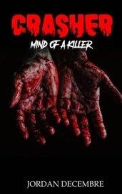 Crasher: Mind Of A Killer by ThisIndulge