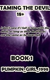 TAMING THE DEVIL 18+ by Pumpkin_Girl_1998