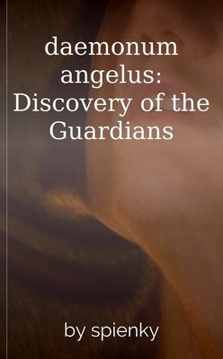 daemonum angelus: Discovery of the Guardians by spienky