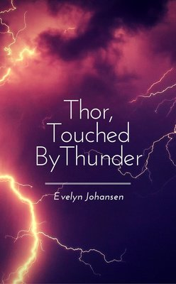 Thor, Touched By Thunder by Evelyn Johansen