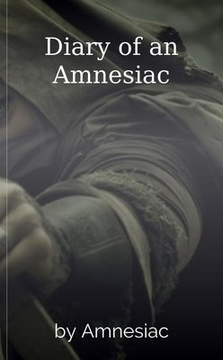 Diary of an Amnesiac by Amnesiac