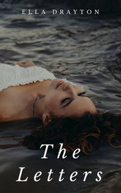The Letters by Ella Drayton
