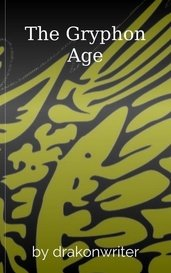 The Gryphon Age by drakonwriter