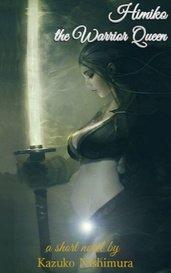 Himiko, the Warrior Queen by Kazuko Nishimura