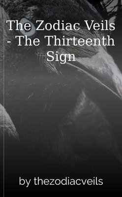 The Zodiac Veils - The Thirteenth Sign by thezodiacveils