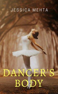Dancer's Body by Jessica Mehta