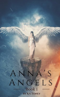 Anna's Angels - Book 1 by KA Toney