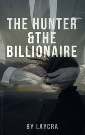 The Hunter and The Billionaire by Laycra Macrae