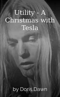Utility - A Christmas with Tesla by Doris Dawn