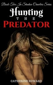 Hunting The Predator | 2# Shadow Crawlers by Catherine Edward