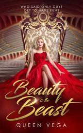 Beauty Is The Beast  by Queen Vega