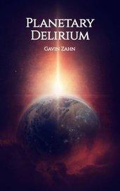 Planetary Delirium by Gavin Zahn