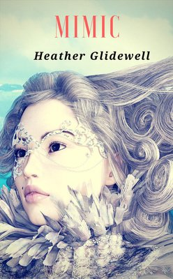 Mimic (Ancient Blood Book 3) by Heather Glidewell