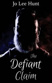 The Defiant Claim - The Claim: Book 2 by Jo Lee Hunt
