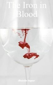 The Iron in Blood by Absinthe Dayner