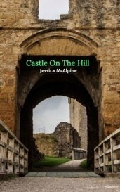 Castle On The Hill by Jessica McAlpine