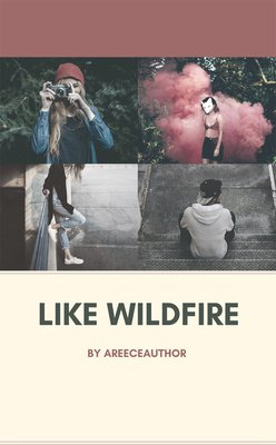 Like WildFire by areeceauthor