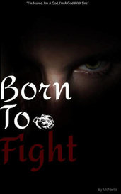 Born To Fight by Michaelia