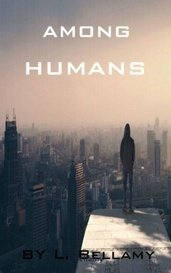 AMONG HUMANS by l. Bellamy
