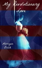 My Revolutionary Love by morriganblack402