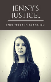 Jenny's Justice.. by Lois Terrans Bradbury