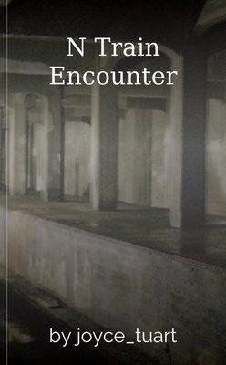 N Train Encounter by joyce_tuart