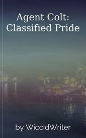 Agent Colt: Classified Pride by WiccidWriter