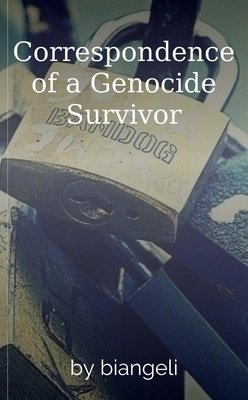 Correspondence of a Genocide Survivor by biangeli