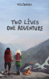 Two Lives, One Adventure by Mill Woods
